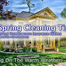 6 Spring Cleaning Tips to Prevent Homeowners Insurance Claims . . . And possibly save you money.