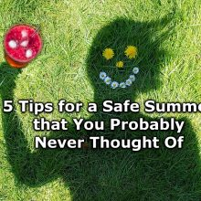 5 Tips for a Safe Summer that You Probably Never Thought Of