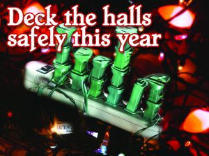 Deck the Halls Safely this Year.